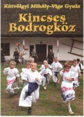 Kincses Bodrogköz - Kútvölgyi Mihály