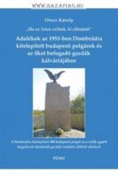 """Adalékok az 1951-ben Dombrádra kitelepített budapesti polgárok és az őket befogadó gazdák kálváriájához """"Ha az Isten velünk, ki ellenünk"""""""