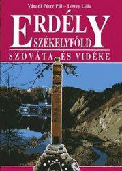 Erdély Székelyföld Szováta és vidéke - Lőwey Lilla, Váradi Péter Pál