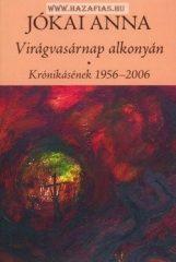 Virágvasárnap alkonyán - Krónikásének 1956-2006- Jókai Anna