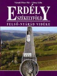 Erdély Székelyföld Felső-Nyárád vidéke - Lőwey Lilla, Váradi Péter Pál