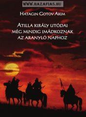 Atilla király utódai még mindig imádkoznak az aranyló naphoz- Hatagin Gotov Akim